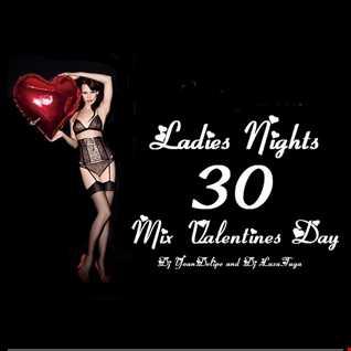 @YoanDelipe and @LuzaTuga - Ladies Nights 30 (Valentines mix 2016)