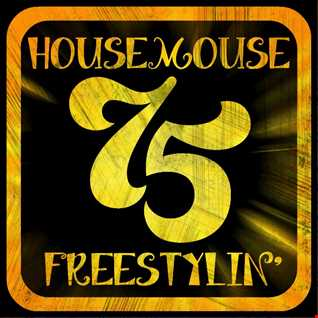 housemouse 75 ( freestylin' )
