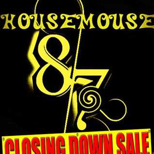 housemouse 87 ( closing out )