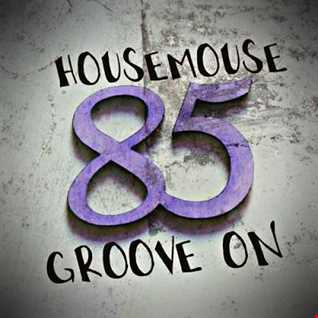 housemouse 85 ( groove on )