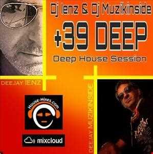 Dj Ienz & Dj Muzikinside - +39 DEEP