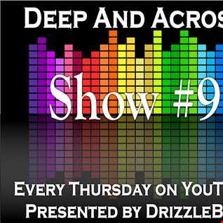 Deep And Across - Show 9