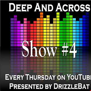 Deep And Across - Show 4