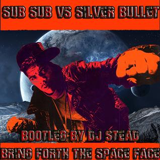 DJ STEAD   sub bullet  (silver space)DJ STEAD BOOTLEG