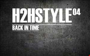 """H2HSTYLE04 """"BACK IN TIME"""""""