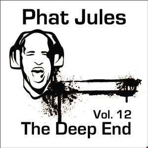 Phat Jules   The Deep End Vol 12