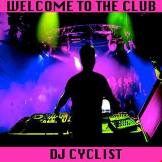 DJ Cyclist   Welcome To The Club