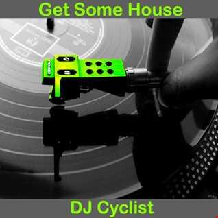 DJ Cyclist   Get Some House