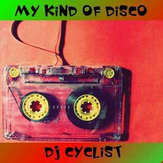 DJ Cyclist   My Kind Of Disco