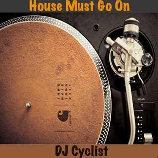 DJ Cyclist   House Must Go On