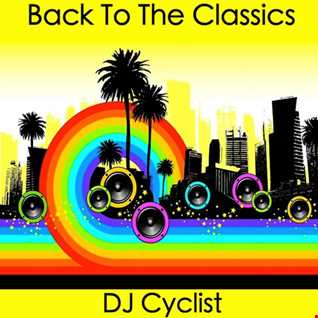 DJ Cyclist   Back To The Classics