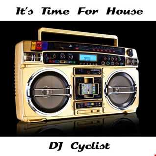 DJ Cyclist   It's Time For House