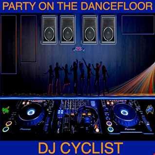 DJ Cyclist   Party On The Dancefloor