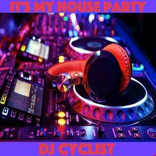 DJ Cyclist   It's My House Party