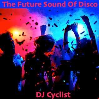 DJ Cyclist   The Future Sound Of Disco