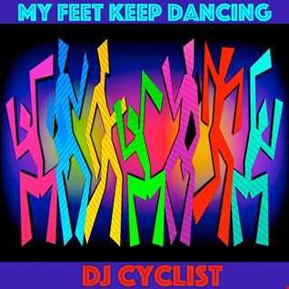 DJ Cyclist   My Feet Keep Dancing