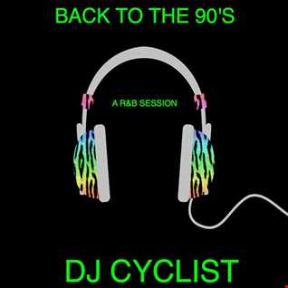 DJ Cyclist - Back To The 90's  (A R&B Session)