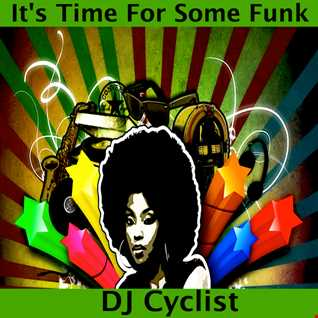 DJ Cyclist   It's Time For Some Funk