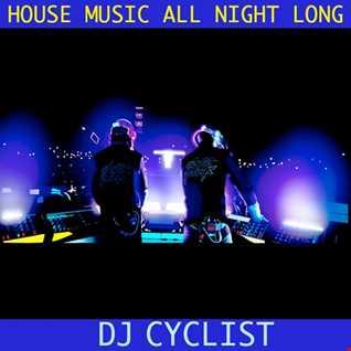 DJ Cyclist   House Music All Night Long
