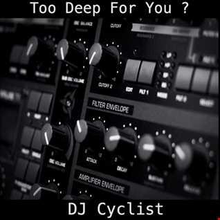 DJ Cyclist   Too Deep For You
