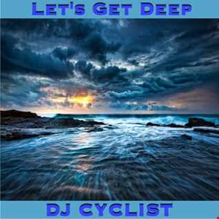 DJ Cyclist   Let's Get Deep