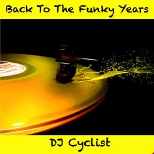 DJ Cyclist   Back To The Funky Years