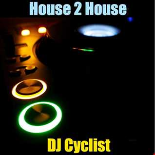 DJ Cyclist   House 2 House