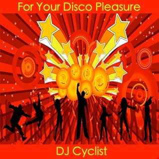 DJ Cyclist   For Your Disco Pleasure