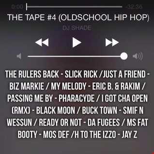THE TAPE 4 (OLDSCHOOL HIP HOP)