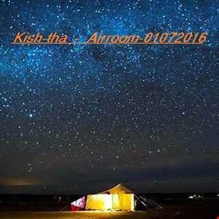 Kish - Tha - Airroom - 01072016