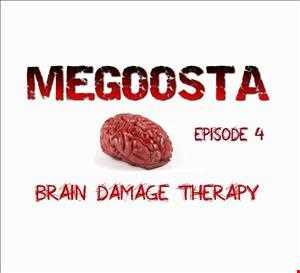 Megoosta - Brain Damage Therapy (Episode 4) April 2013