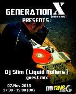 Generation X [RadioShow] pres DJ Slim (Liquid Rollers) Guest Mix @ Nu-RaveRadio 07Nov.2013
