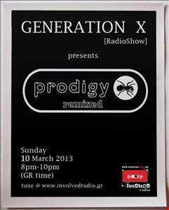 Generation X [Radio Show] pres. 'PRODIGY REMIXED' @ InvolvedRadio.gr