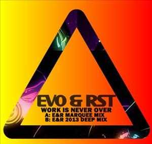 Evo and RST 'Work Is Never Over' 2013 Deep Remix