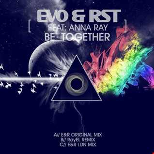 Evo & RST feat Anna Ray 'Be Together' (Radio Edit)