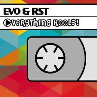 Evo & RST   Everything Kool   B Mix