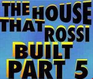 The House That Rossi Built Part 5