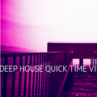 Deep House Quick Time Vibes