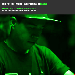 In the mix series Vol.22 by Juan Moreno