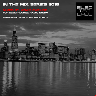In the mix Series Vol.16 by Adam Carling   Electrochoc radio show