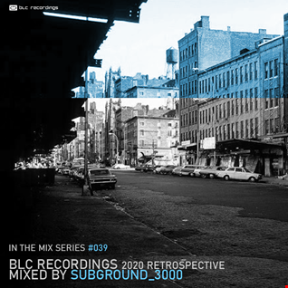 BLC Recordings 2020 Retrospective mixed by Subground_3000