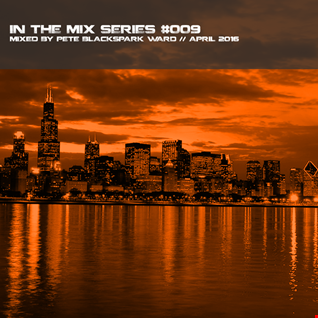 In the mix series Vol.9 by Pete BlackSpark Ward