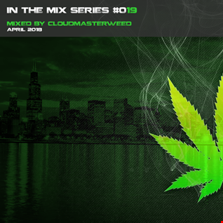 In the mix Series Vol.19 by Cloudmasterweed