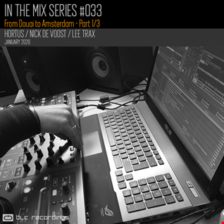 In the mix Series Vol.33 Part 1/3 with Hortus, Lee Trax and Nick De Voost