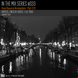In the mix Series Vol.33 Part 2 Hortus Lee Trax Nick De Voost
