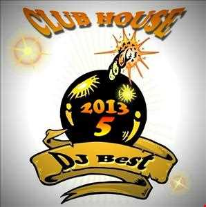 DJ BEST   Club House Mix 2013 vol.5 (Special Edition)
