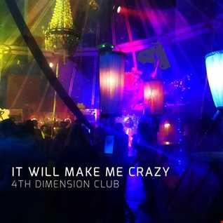 It will make me crazy