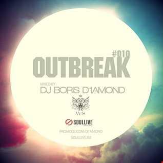 OUTBREAK#010 Mixed by Dj Boris D1AMOND