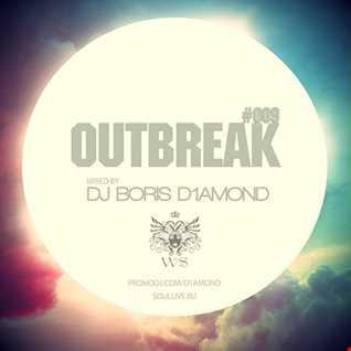 OUTBREAK#009 Mixed by Dj Boris D1AMOND