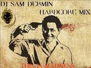Dj SaM DerMin   This is Madness